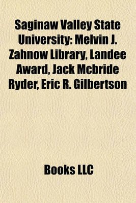 Saginaw Valley State University Saginaw Valley State University - Melvin J. Zahnow Library, Landee Award, Jack McBride Ryder,...