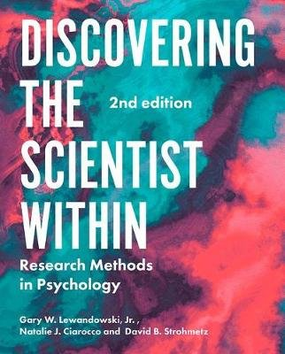 Discovering the Scientist Within - Research Methods in Psychology (Paperback, 2nd ed. 2019): Gary Lewandowski, Natalie...