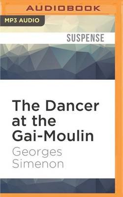 The Dancer at the Gai-Moulin (MP3 format, CD): Georges Simenon
