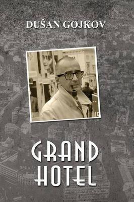 Grand Hotel (Serbian, Paperback): Dusan Gojkov
