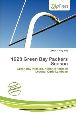 1928 Green Bay Packers Season (Paperback): Nethanel Willy