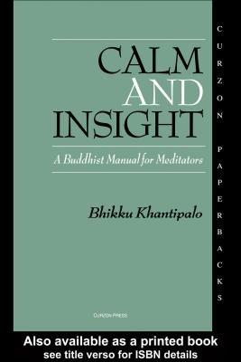 Calm and Insight - A Buddhist Manual for Meditators (Electronic book text): Bhikkhu Phra Khantipalo