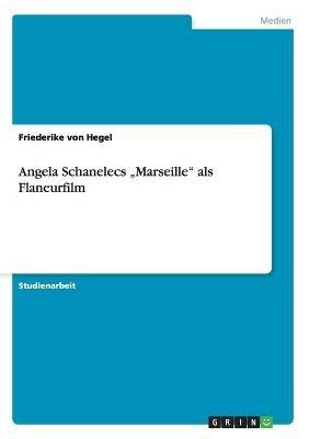 Angela Schanelecs 'Marseille' ALS Flaneurfilm (German, Paperback): Friederike Von Hegel