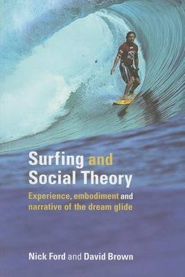 Surfing and Social Theory (Electronic book text): Nicholas J. Ford, David Brown