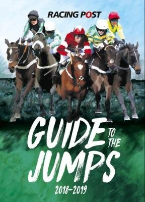 Racing Post Guide to the Jumps 2018-2019 (Paperback): David Dew
