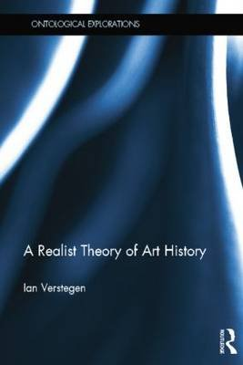 A Realist Theory of Art History (Paperback): Ian Verstegen