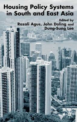 Housing Policy Systems in South and East Asia (Electronic book text): Razali Agus, John Doling, Dong-Sung Lee