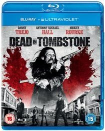 Dead in Tombstone (Blu-ray disc): Danny Trejo, Anthony Michael Hall, Mickey Rourke, Dina Meyer, Richard Dillane, Edward Akrout,...