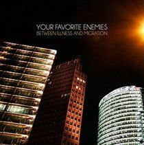 Your Favorite Enemies - Between Illness and Migration (CD): Your Favorite Enemies