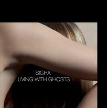 Sigha - Living With Ghosts (CD): Sigha