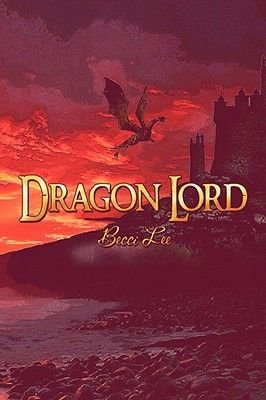 Dragon Lord (Paperback): Becci Lee