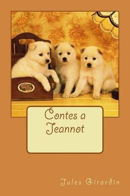 Contes a Jeannot (French, Paperback): M Jules Girardin