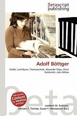 Adolf Bottger (English, German, Paperback): Lambert M. Surhone, Mariam T. Tennoe, Susan F. Henssonow