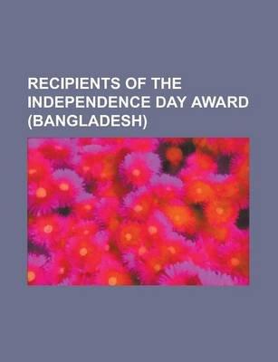 Recipients of the Independence Day Award (Bangladesh) - A.F. Salahuddin Ahmed, A. Q. M. Badruddoza Chowdhury, A. Q. M. Bazlul...