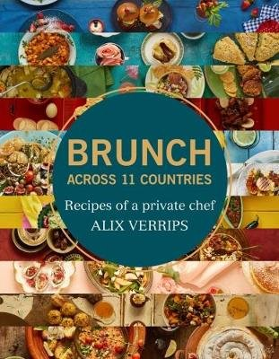 Image result for Brunch Across 11 Countries: Recipes of a Private Chef by Alix Verrips