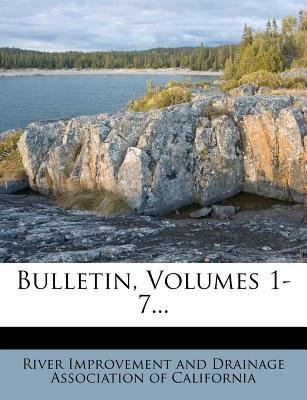 Bulletin, Volumes 1-7... (Paperback): River Improvement and Drainage Associati