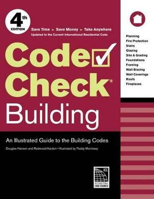 Code Check Building - An Illustrated Guide to the Building Codes (Spiral bound, 4th ed.): Redwood Kardon