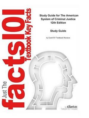 E-Study Guide for - The American System of Criminal Justice by George F. Cole, ISBN 9780495599654 (Electronic book text):...