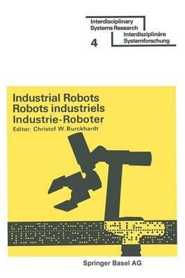 Industrial Robots / Robots Industriels / Industrie-Roboter - Proceedings * Comptes Rendus * Tagungsberichte (Paperback):...