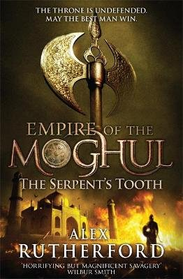 Empire of the Moghul: The Serpent's Tooth (Paperback): Alex Rutherford