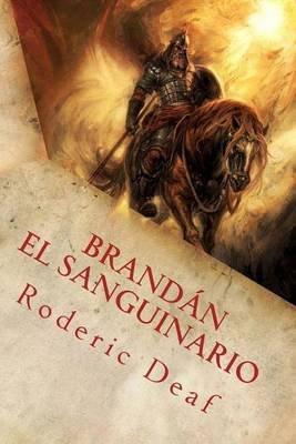 Brandan, El Sanguinario - Segunda Edicion (Spanish, Paperback): Roderic Deaf