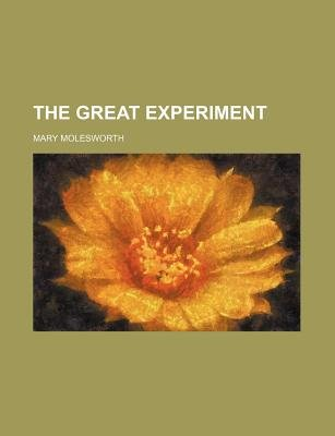 The Great Experiment (Paperback): Mary Molesworth