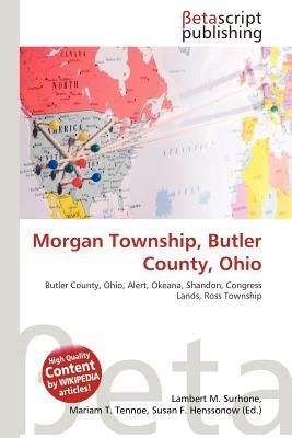 Morgan Township, Butler County, Ohio (Paperback): Lambert M. Surhone, Mariam T. Tennoe, Susan F. Henssonow