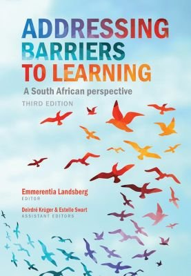 Addressing Barriers To Learning A South African Perspective Paperback 3rd Edition E Landsberg D Kruger E Swart 9780627033759 Books Buy Online In South Africa From Loot Co Za