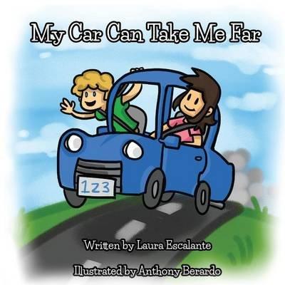 My Car Can Take Me Far (Paperback): Laura Escalante