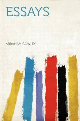 Essays (Paperback): Abraham Cowley