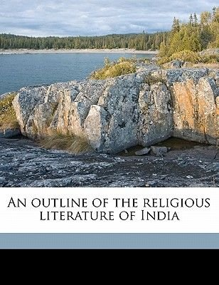 An Outline of the Religious Literature of India (Paperback): J. N. 1861 Farquhar