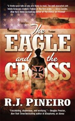 The Eagle and the Cross (Paperback, First): R. J Pineiro