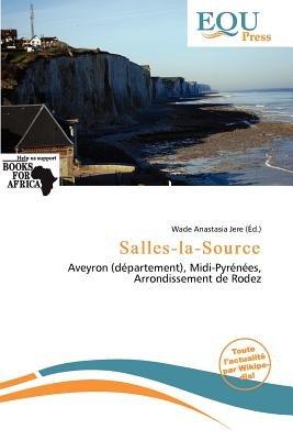Salles-La-Source (French, Paperback): Wade Anastasia Jere