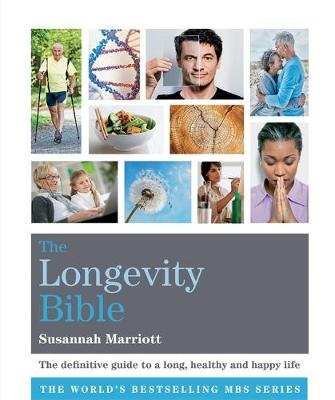 The Longevity Bible (Paperback): Susannah Marriott