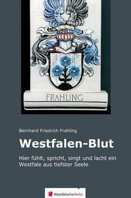 Westfalen-Blut (German, Hardcover): Bernhard Friedrich Frahling
