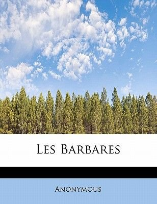 Les Barbares (English, French, Paperback): Anonymous