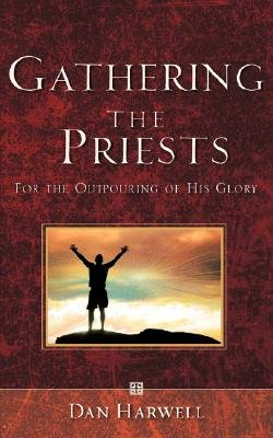 Gathering the Priests (Paperback): Dan Harwell