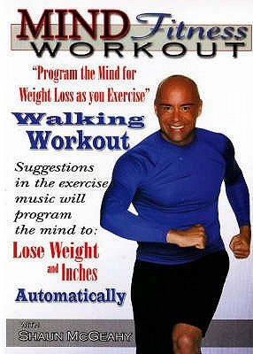 "Mind Fitness Workout DVD - ""Program the Mind for Weight Loss as you Exercise"" Walking Workout (Digital): Shaun W. McGeahy"