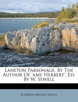 Laneton Parsonage, by the Author of 'Amy Herbert'. Ed. by W. Sewell (Paperback): Elizabeth Missing Sewell
