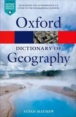 A Dictionary of Geography (Paperback, 5th Revised edition): Susan Mayhew