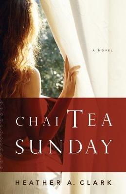 Chai Tea Sunday (Electronic book text): Heather A. Clark