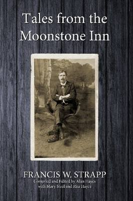 Tales from the Moonstone Inn (Paperback): Francis W. Strapp