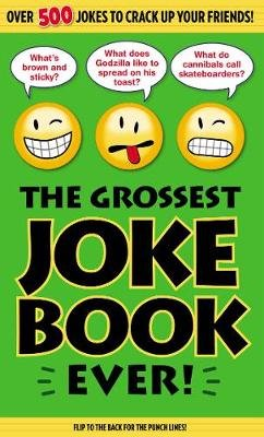 The Grossest Joke Book Ever! (Paperback): Bathroom Readers' Institute