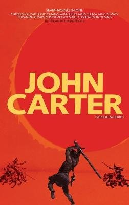 John Carter - Barsoom Series (7 Novels) A Princess of Mars; Gods of Mars; Warlord of Mars; Thuvia, Maid of Mars; Chessmen of...