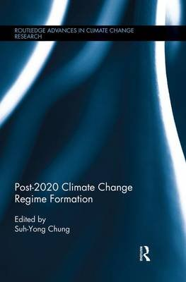 Post-2020 Climate Change Regime Formation (Paperback): Suh-Yong Chung