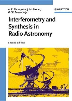 Interferometry and Synthesis in Radio Astronomy (Electronic book text, 2nd Revised edition): A.Richard Thompson, James M....