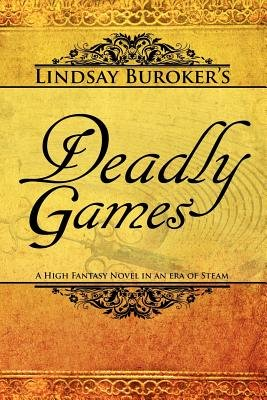 Deadly Games - (The Emperor's Edge, Book 3) (Paperback): Lindsay Buroker