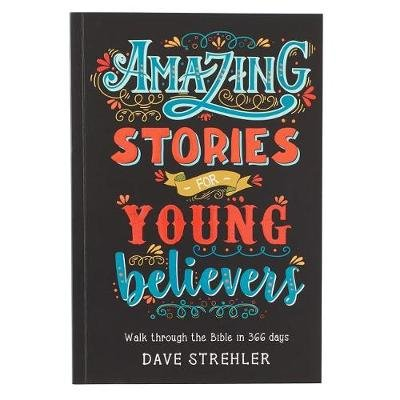 Amazing Stories For Young Believers (Leather / fine binding): Dave Strehler
