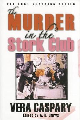 The Murder in the Stork Club (Hardcover): Vera Caspary