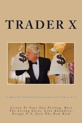 Forex Millionaire - The No Holds Barred Real Truth and Shocking Dirty Secrets to Forex Millionaire - Buy Now!: Listen to Your...